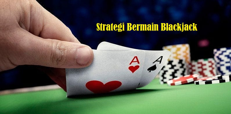 Strategi Bermain Blackjack